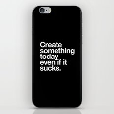 Create something today even if it sucks iPhone & iPod Skin