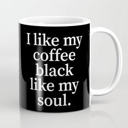 I Like My Coffee Black Like My Soul Coffee Mug