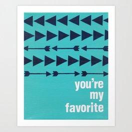 You're My Favorite Art Print