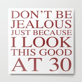 Funny 30th Birthday Metal Print