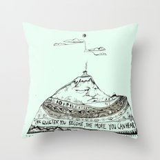 The quieter you become... Throw Pillow
