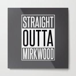 Straight outta Mirkwood Metal Print