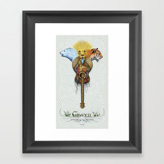 WE GOVERN WE // lionsandtigersandbears Framed Art Print