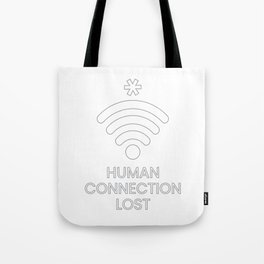 Human Connection Lost Tote Bag