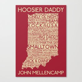 Hoosier Daddy, John Mellencamp, Indiana map art Canvas Print