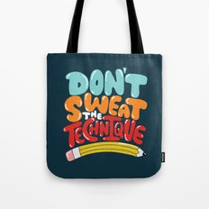 don't sweat the technique Tote Bag