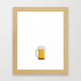 I would Exercise But it Makes Me Spill My Beer T-Shirt Framed Art Print