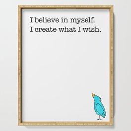 I Believe In Myself, I Create What I Wish Serving Tray