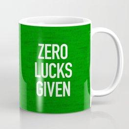 Zero Lucks Given Coffee Mug