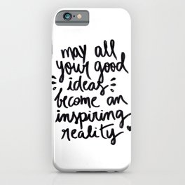 may all your good ideas iPhone Case