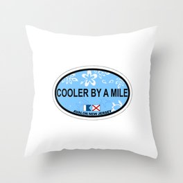 Avalon - Cooler by a mile. Throw Pillow