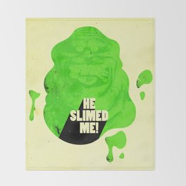 He Slimed Me! Throw Blanket