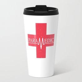 Paramedic Saving Lives Everyday EMT EMS Travel Mug