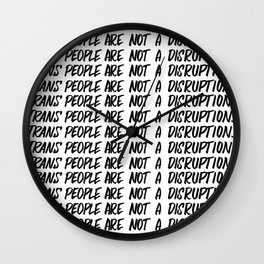 Trans people are not a disruption Wall Clock