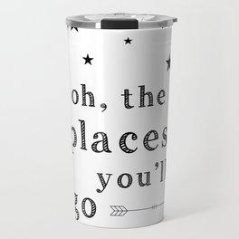 Oh the places you'll go - Dr Seuss Travel Mug