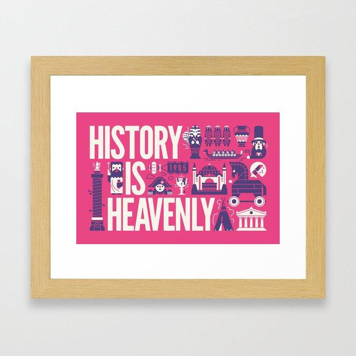 History is ... Framed Art Print