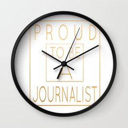 Proud To Be A Journalist Funny Writer print Wall Clock