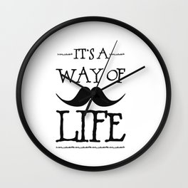 Mustache Way of Life Wall Clock