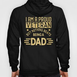 Proud Veteran Dad Nothing Beats Being a Dad Father's Day Gift Idea Hoody