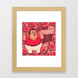 Chris Christie is going to start pounding meat. Framed Art Print