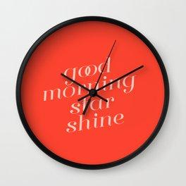 good morning star shine Wall Clock