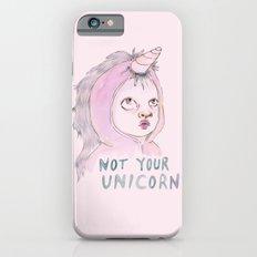 Not Your Unicorn iPhone 6s Slim Case