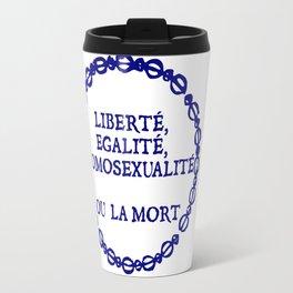Liberte, egalite, homosexualite ou la mort / Blue text Travel Mug