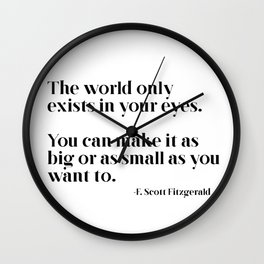 The world only exists in your eyes Wall Clock