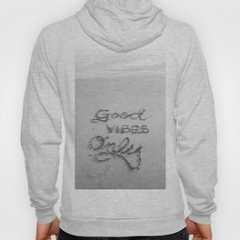 Good Vibes Only (Black and White) Hoody