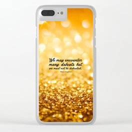 "We may encounter... ""Maya Angelou"" Inspirational Quote Clear iPhone Case"