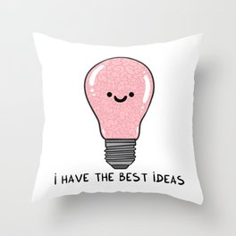 i have the best IDEAS Throw Pillow
