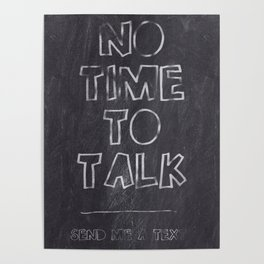 No Time To Talk - Send me a text Poster