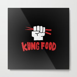 KUNG FOOD Metal Print
