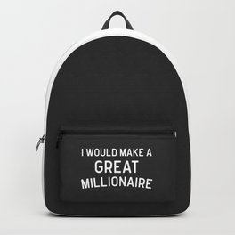 A Great Millionaire Funny Quote Backpack