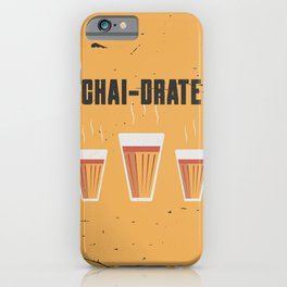 Funny Chai-Drate Hydrate Quote iPhone Case