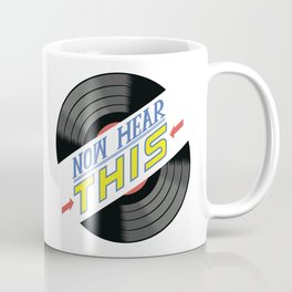 NOW HEAR THIS logo Coffee Mug