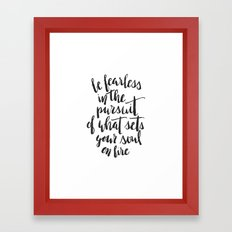 Inspirational Quote Be Fearless in White Framed Art Print
