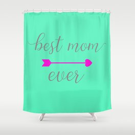 Best Mom Ever - Mint and Hot Pink Shower Curtain