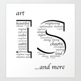 Art is... Art Print