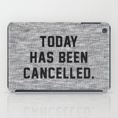 Today has been Cancelled iPad Case