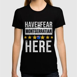 Have No Fear The Montserratian Is Here T-shirt