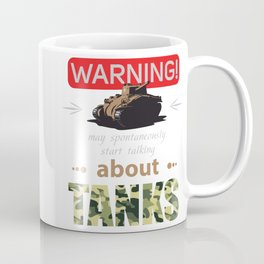 WARNING may spontaneously start talking about tanks Coffee Mug