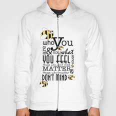 Bee who you are..... Hoody
