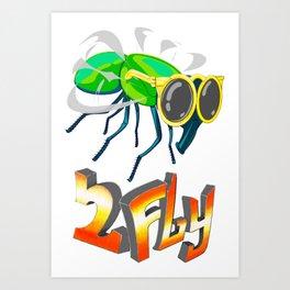 2Fly Art Print