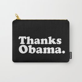 Thanks Obama. Carry-All Pouch