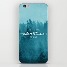 And So The Adventure Begins - Turquoise Forest iPhone Skin