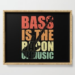 Bass Player BASS IS THE BACON OF MUSIC Bass Player Serving Tray