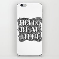 hello beautiful iPhone & iPod Skins featuring Hello Beautiful by Natalie Eugenia