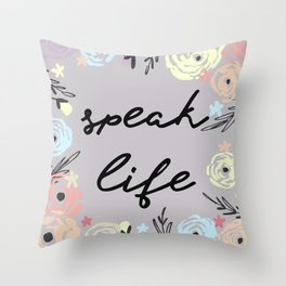 Speak Life Throw Pillow