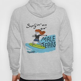 Surfing on your male tears Hoody